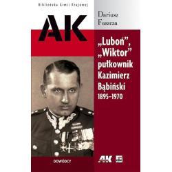 LUBOŃ WIKTOR PUŁKOWNIK KAZIMIERZ BĄBIŃSKI 1895-1970 Dariusz Faszcza