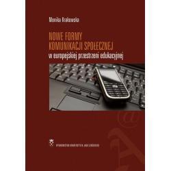 NOWE FORMY KOMUNIKACJI SPOŁECZNEJ W EUROPEJSKIEJ PRZESTRZENI EDUKACYJNEJ Monika Krakowska