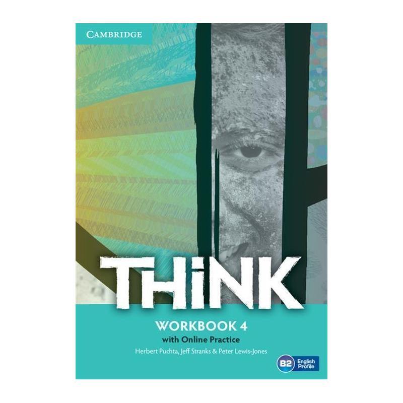 THINK LEVEL 4 WORKBOOK WITH ONLINE PRACTICE Herbert Puchta, Jeff Stranks, Peter Lewis-Jones