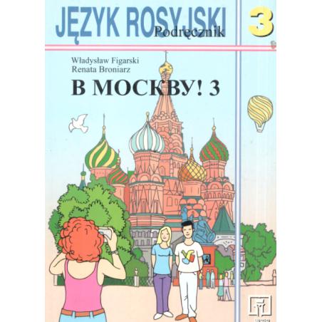 W MOSKWU 3 PODRĘCZNIK Władysław Figarski, Renata Broniarz