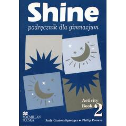 SHINE 2 PODRĘCZNIK Judy Garton-Sprenger, Philip Prowse