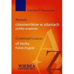 SŁOWNIK CZASOWNIKÓW W ZDANIACH POLSKO-ANGIELSKI Stanisław P. Kaczmarski