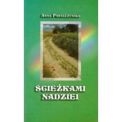 ŚCIEŻKAMI NADZIEI Anna Pawełczyńska