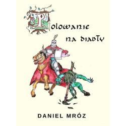 POLOWANIE NA DIABŁY Daniel Mróz