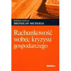 RACHUNKOWOŚĆ WOBEC KRYZYSU GOSPODARCZEGO Bronisław Micherda