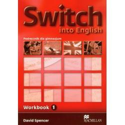 SWITCH INTO ENGLISH 1 ZESZYT ĆWICZEŃ David Spencer