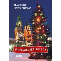 PODWAWELSKA KOLĘDA Adam Bujak, Leszek Długosz