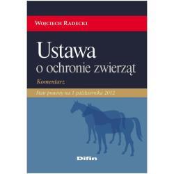USTAWA O OCHRONIE ZWIERZĄT KOMENTRZ Wojciech Radecki
