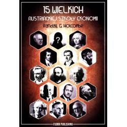 15 WIELKICH AUSTRIACKIEJ SZKOŁY EKONOMII Randall Holcombe