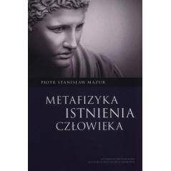 METAFIZYKA ISTNIENIA CZŁOWIEKA Piotr Mazur