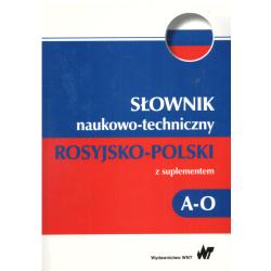 SŁOWNIK NAUKOWO-TECHNICZNY ROSYJSKO-POLSKI Z SUPLEMENTEM A-O