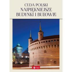 CUDA POLSKI NAJPIĘKNIEJSZE BUDYNKI I BUDOWLE Jolanta Bąk