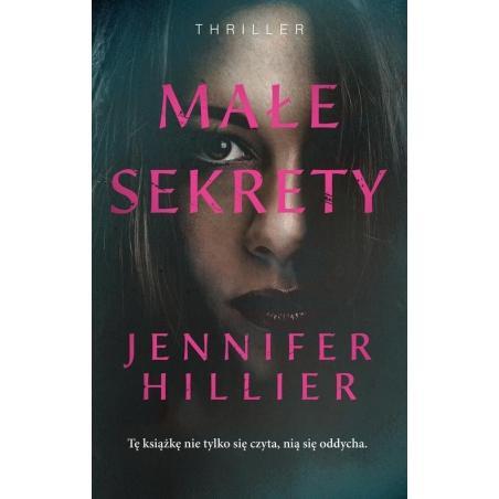 MAŁE SEKRETY Jennifer Hillier