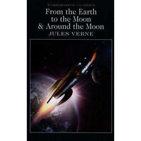 FROM THE EARTH TO THE MOON & AROUND THE MOON Jules Verne