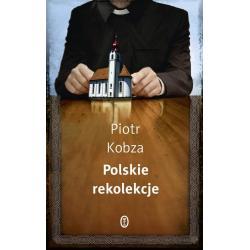 POLSKIE REKOLEKCJE Piotr Kobza
