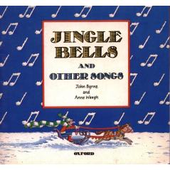 JINGLE BELLS AND OTHER SONGS John Byrne, Anne Waugh