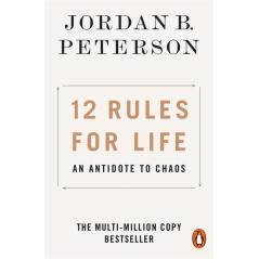 12 RULES FOR LIFE AN ANTIDOTE TO CHAOS Jordan B. Peterson