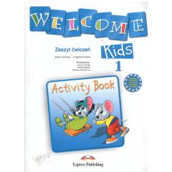 WELCOME KIDS 1 ĆWICZENIA EDUKACJA WCZESNOSZKOLNA Virginia Evans, Jenny Dooley