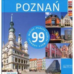 POZNAŃ 99 MIEJSC 99 PLACES 99 PLÄTZE 99 MEST 99 LUGARES PREWODNIK ILUSTROWANY Rafał Tomczyk