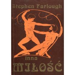 INNA MIŁOŚĆ OPOWIEŚCI O ZNANYCH I NIEZNANYCH Stephen Farlough