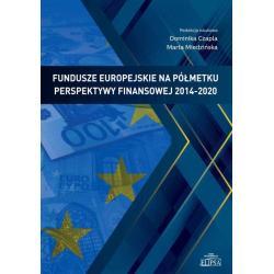 FUNDUSZE EUROPEJSKIE NA PÓMETKU PERSPEKTYWY FINANSOWEJ 2014-2020