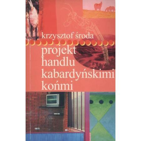 PROJEKT HANDLU KABARDYŃSKIMI KOŃMI Krzysztof Środa