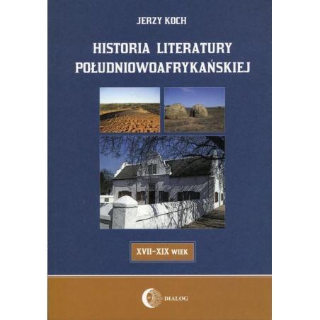 HISTORIA LITERATURY POŁUDNIOWOAFRYKAŃSKIEJ Jerzy Koch