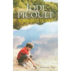 W NASZYM DOMU 2 Jodi Picoult