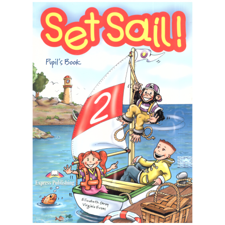 SET SAIL! 2 PUPIL'S BOOK + STORY BOOK Virginia Evans, Elizabeth Gray