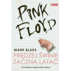 PINK FLOYD PRĘDZEJ ŚWINIE ZACZNĄ LATAĆ Mark Blake