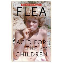 FLEA ACID FOR THE CHILDREN WSPOMNIENIA LEGENDARNEGO BASISTY Michael Balzary
