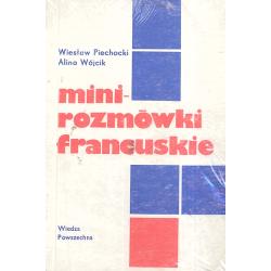 MINI-ROZMÓWKI FRANCUSKIE Wiesław Piechocki, Alina Wójcik