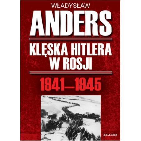 KLĘSKA HITLERA W ROSJI 184-1845 Władysław Anders