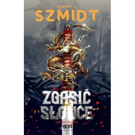 ZGASIĆ SŁOŃCE SZPONY SMOKA Robert Szmidt