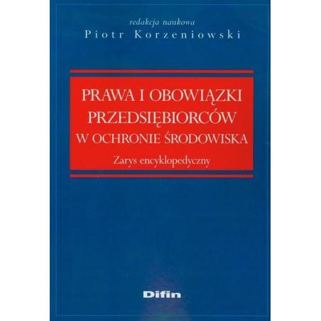 PRAWO I OBOWIĄZKI PRZEDSIĘBIORCÓW W OCHRONIE ŚRODOWISKA Piotr Korzeniowski