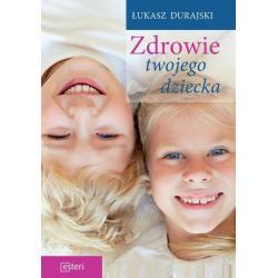 ZDROWIE TWOJEGO DZIECKA Łukasz Durajski