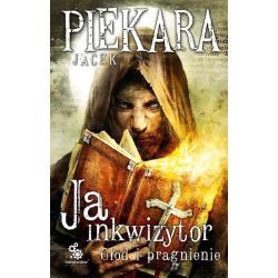 GŁÓD I PRAGNIENIE JA INKWIZYTOR Jacek Piekara