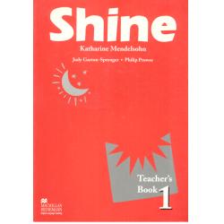 SHINE 1 KSIĄŻKA NAUCZYCIELA  Philip Prowse, Judy Garton-Sprenger, Katharine Mendelsohn