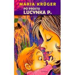 PO PROSTU LUCYNKA P. Maria Kruger