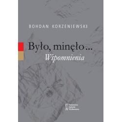 BYŁO MINĘŁO WSPOMNIENIA Bohdan Korzeniewski