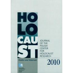 HOLOCAUST STUDIES AND MATERIALS 2/2010 JOURNAL OF THE POLISH CENTER FOR HOLOCAUST RESEARCH Dariusz Libionka