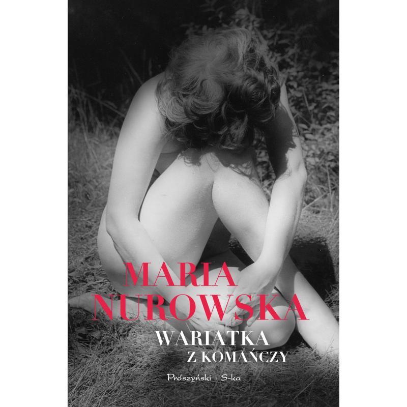 WARIATKA Z KOMAŃCZY  Nurowska Maria