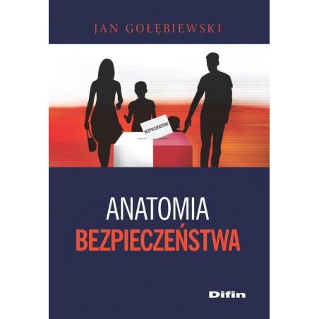 ANATOMIA BEZPIECZEŃSTWA Jan Gołębiewski