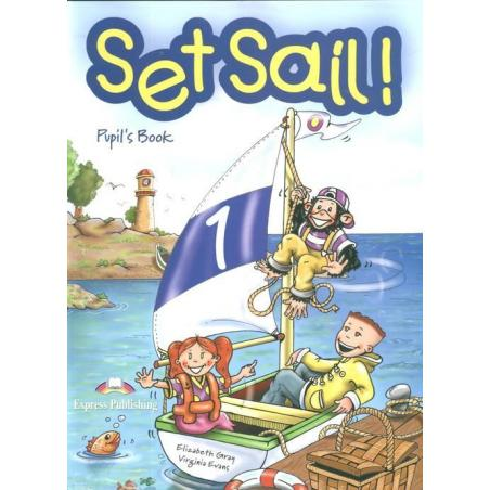 SET SAIL! PUPILS BOOK Virginia Evans, Elizabeth Gray
