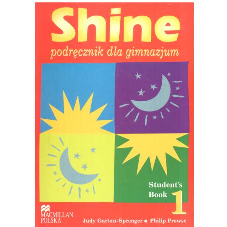 SHINE STUDENTS BOOK 1 + CD Judy Garton-Sprenger, Philip Prowse