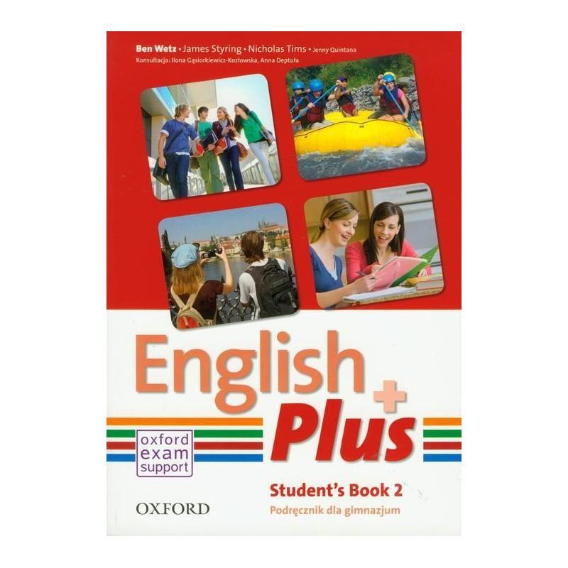 ENGLISH PLUS 2 PODRĘCZNIK Ben Wetz, Diana Pye, Jenny Quintana, James Styring, Nicholas Tims