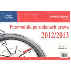 PRZEWODNIK PO ZMIANACH PRAWA 2012/2013
