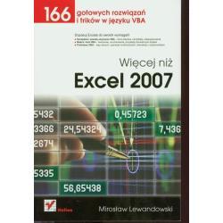 WIĘCEJ NIŻ EXCEL 2007 166 GOTOWYCH ROZWIĄZAŃ I TRIKÓW W JĘZYKU VBA Mirosław Lewandowski