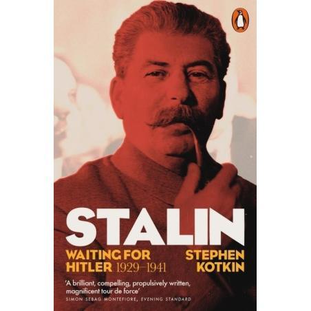 STALIN WAITING FOR HITLER 1929-1941 Stephen Kotkin