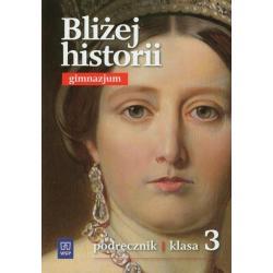 BLIŻEJ HISTORII 3 PODRĘCZNIK Igor Kąkolewski, Anita Plumińska-Mieloch, Krzysztof Kowalewski
